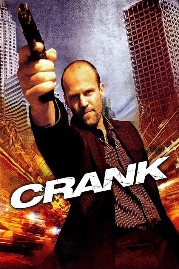 Crank (2006) Dual Audio [Hindi + English] | x264 Bluray | 720p | 480p | Download | Watch Online | GDrive | Direct Links