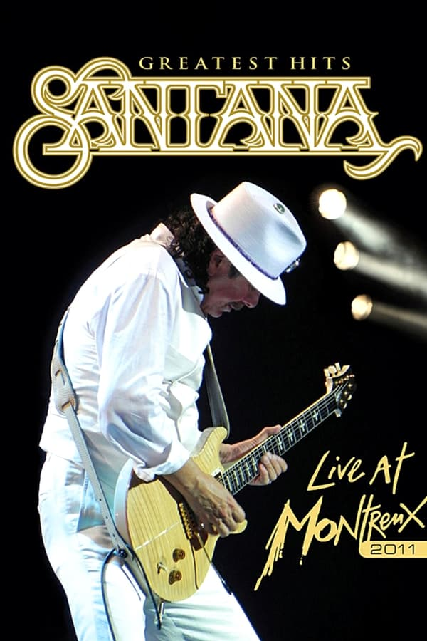 Santana - Greatest Hits: Live at Montreux 2011