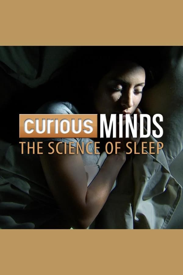 Curious Minds: The Science of Sleep