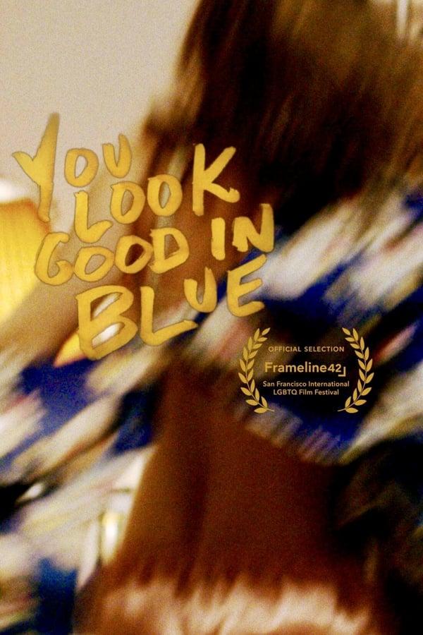 Short Film : You Look Good in Blue (2018) YMcgUaVK352z4HzYiHAIELnIe4y