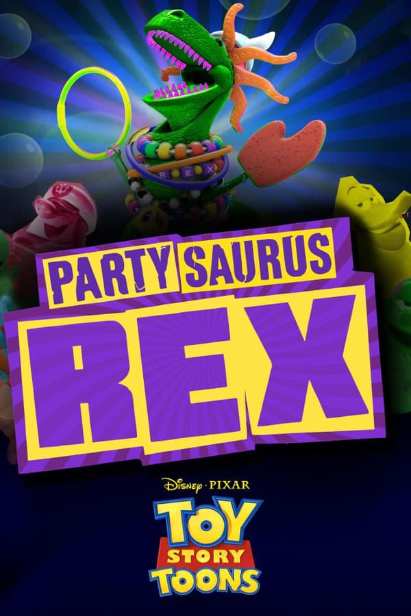 Povestea jucăriilor: Partysaurus Rex (2012)