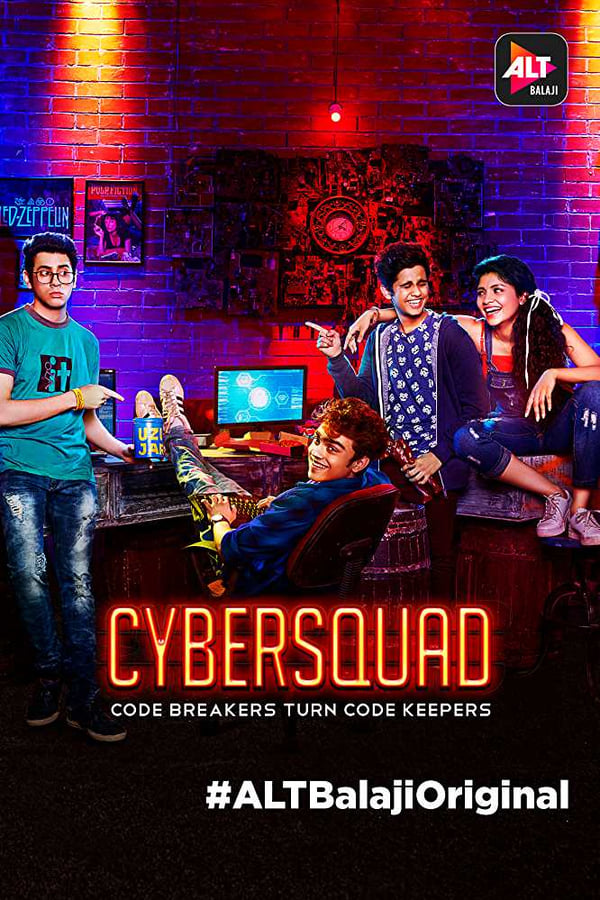 CyberSquad (2017) WEBRip Hindi S01 ALT Balaji Original Web Series