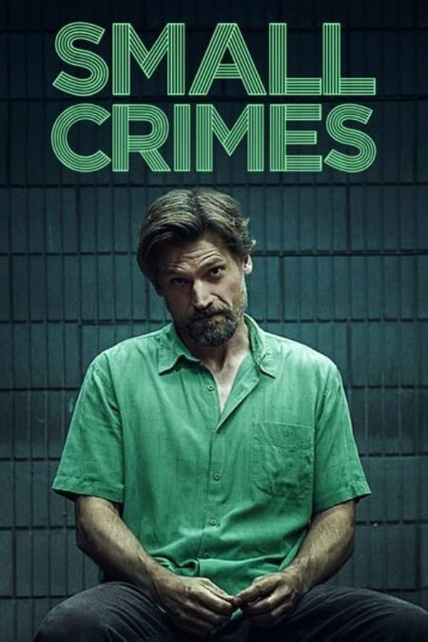 Guarda Small Crimes streaming HD 2017 HD Streaming