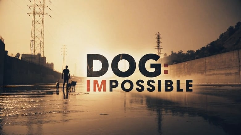 Dog: Impossible (2019)