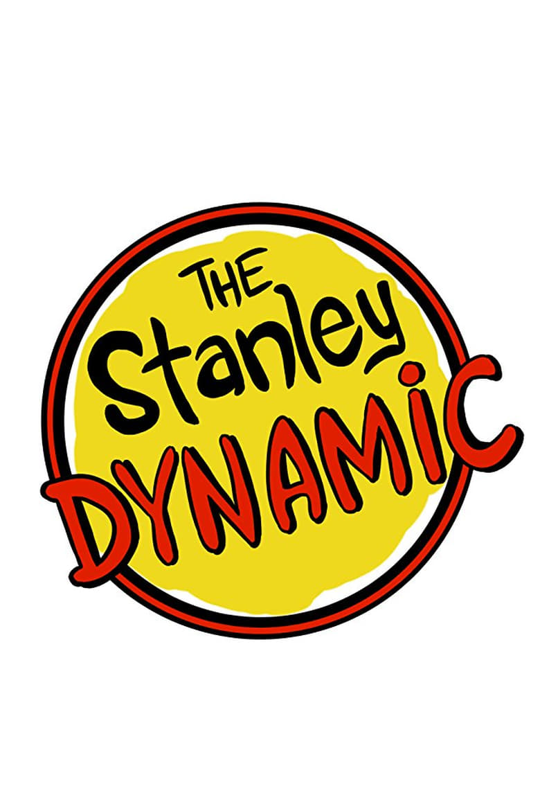 The Stanley Dynamic (2015)