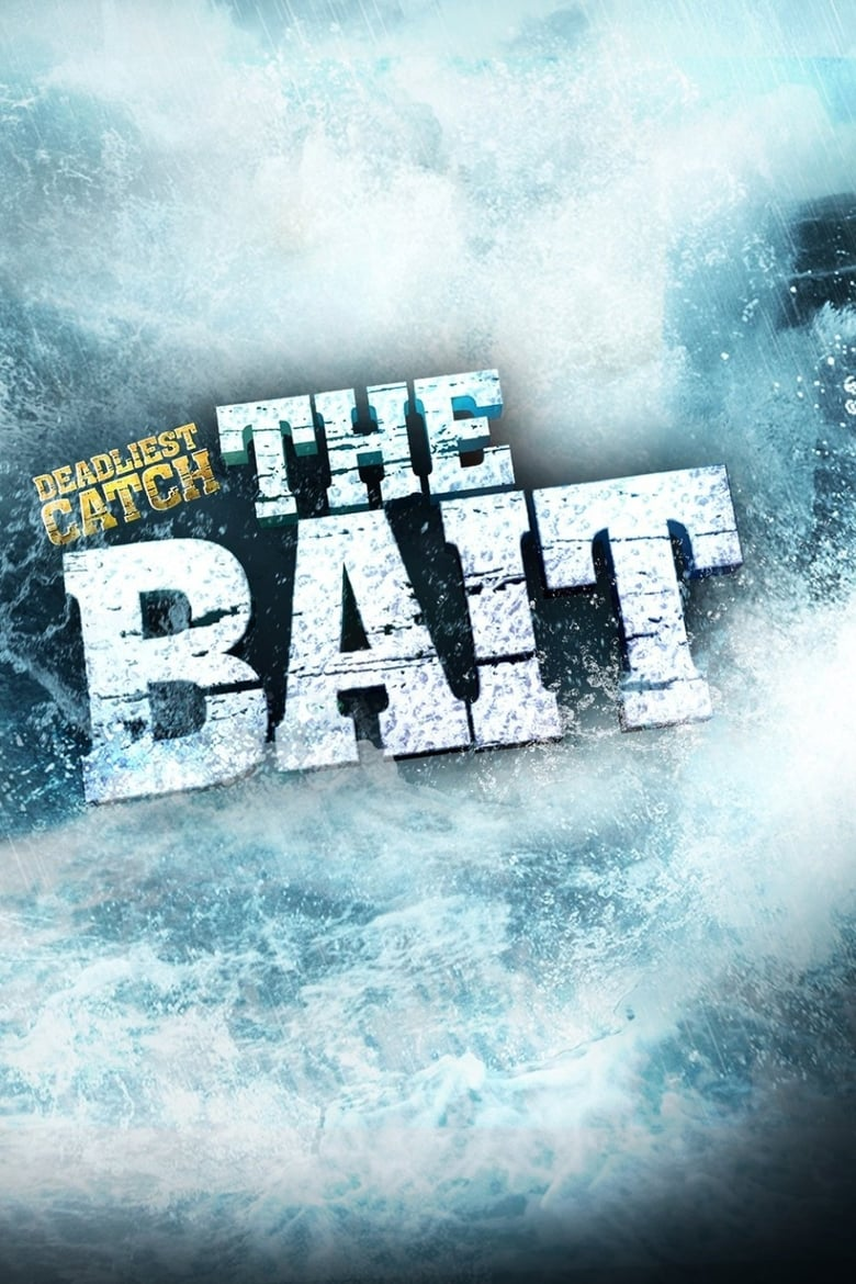 Deadliest Catch: The Bait (2013)