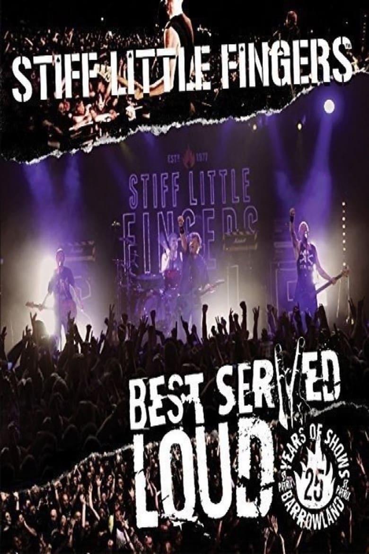 Stiff Little Fingers: Best Served Loud - Live At Barrowlands