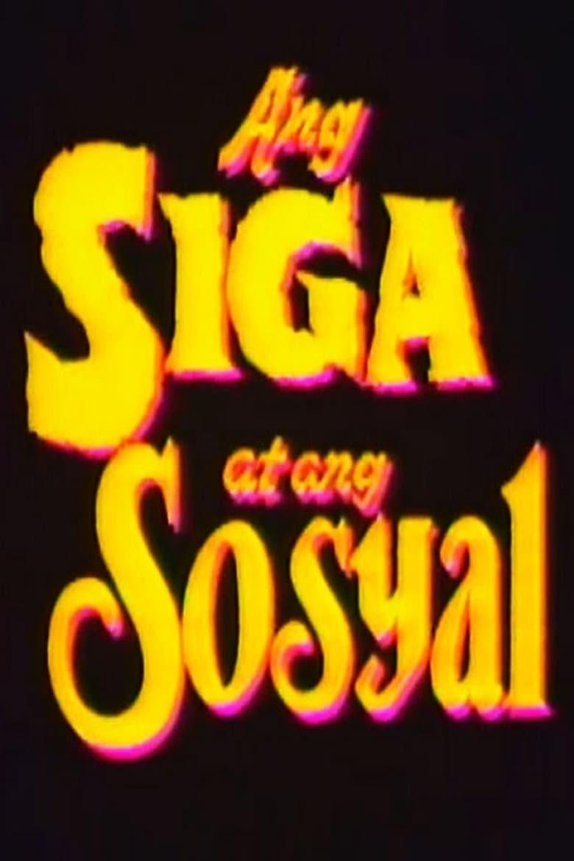 Ang Siga At Ang Sosyal