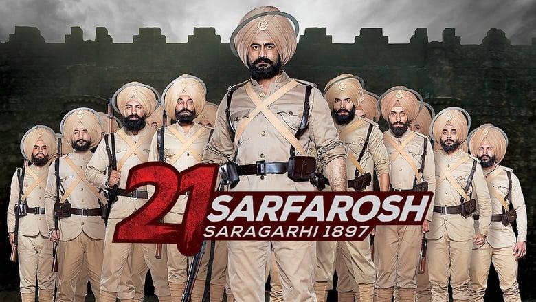 21 Sarfarosh - Saragarhi 1897 (2018)