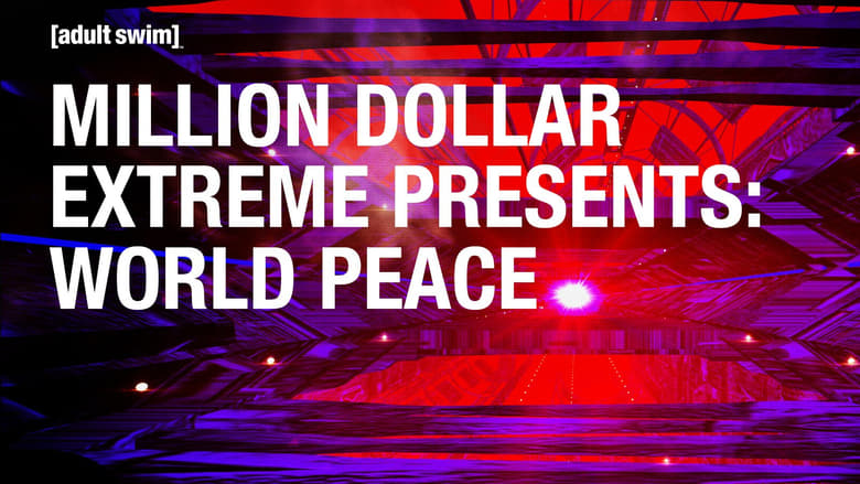 Million Dollar Extreme Presents: World Peace (2016)