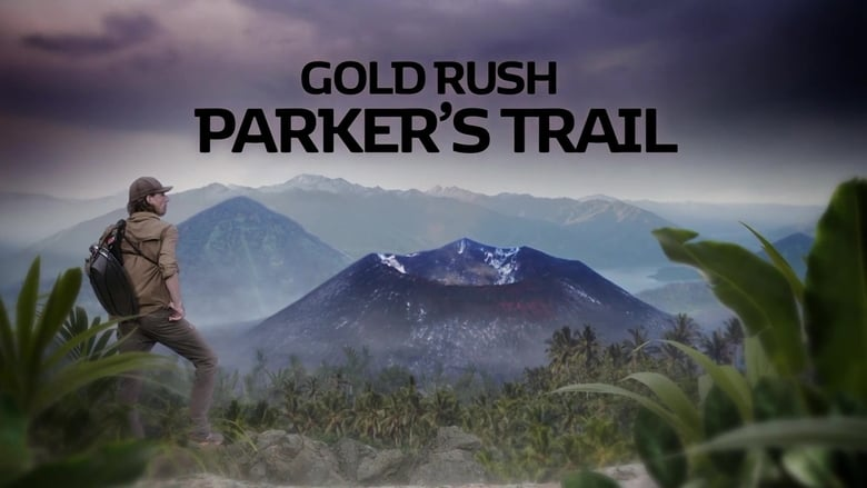 Gold Rush: Parker's Trail (2017)