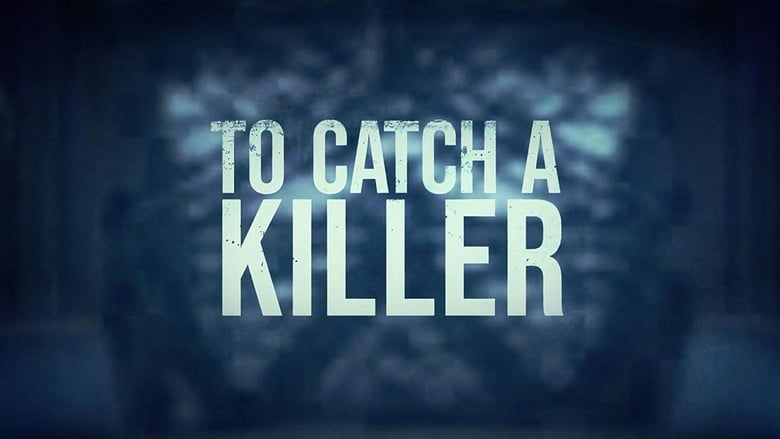 To Catch a Killer (2018)