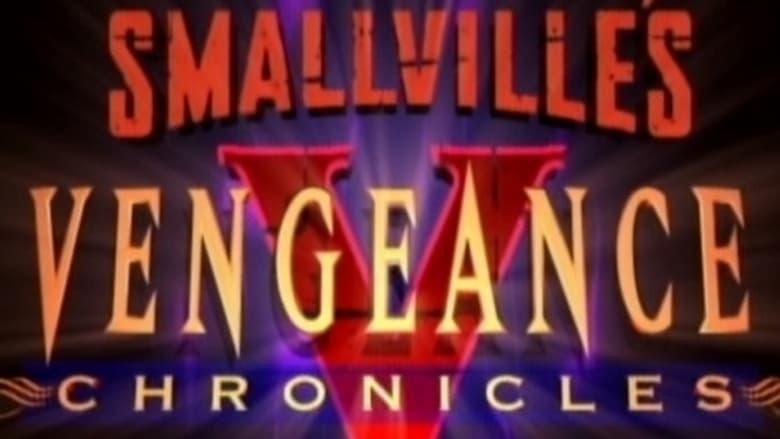 Smallville: Vengeance Chronicles (2006)