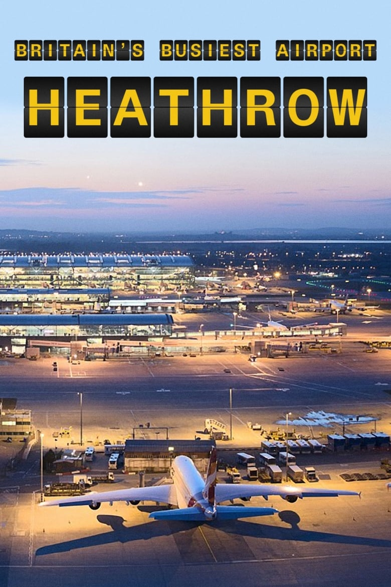 Britain's Busiest Airport: Heathrow (2016)