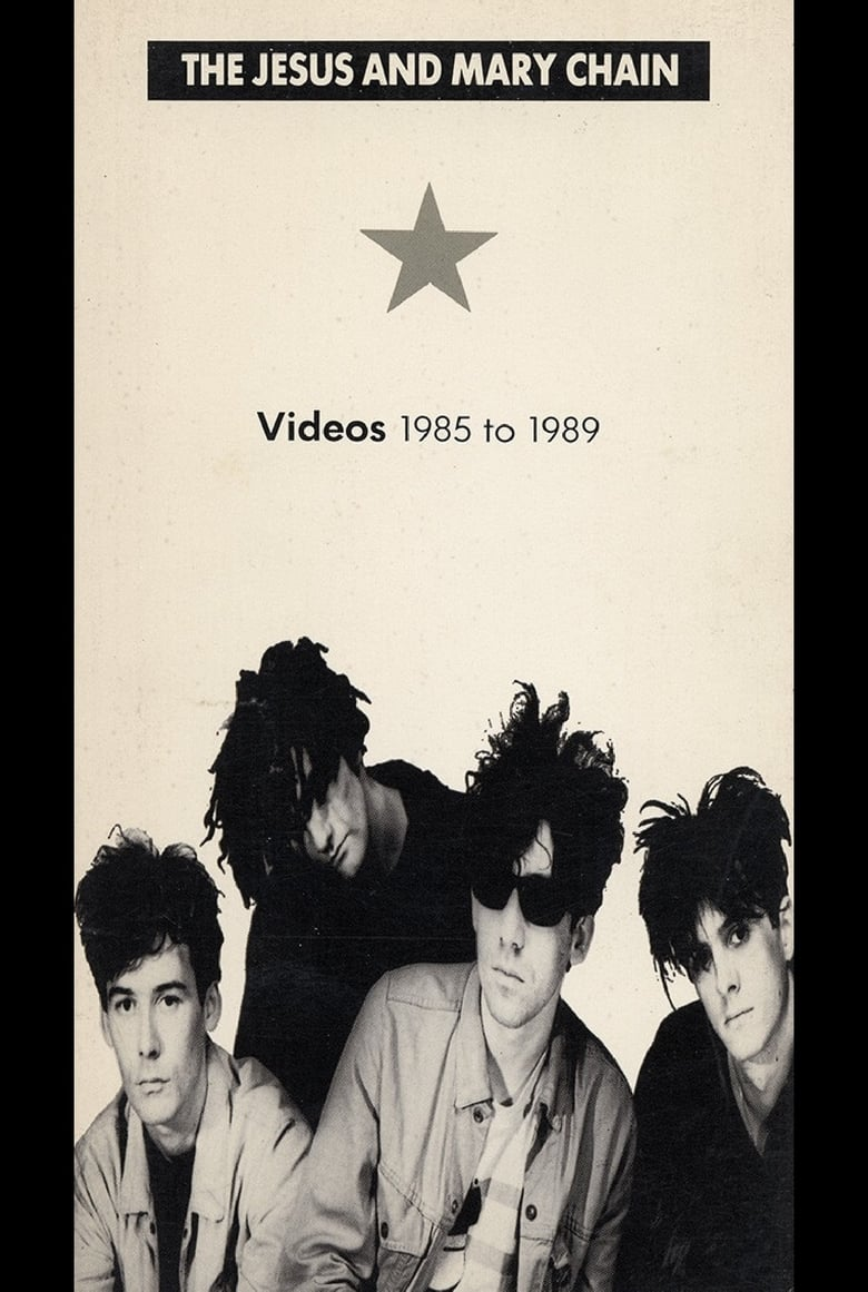 The Jesus and Mary Chain: Videos 1985 to 1989
