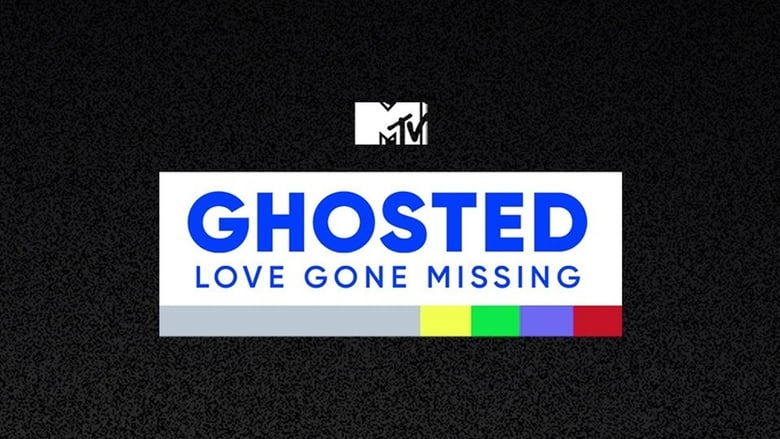 MTV's Ghosted: Love Gone Missing (2019)