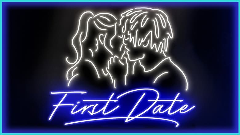On do first date movies a at to what the What To