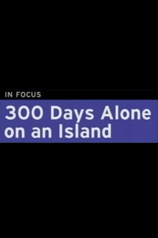 300 Days Alone On an Island