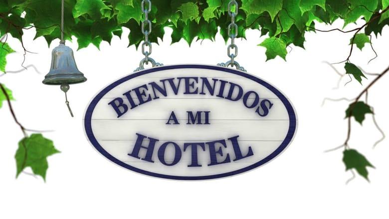 Bienvenidos a mi Hotel (2018)