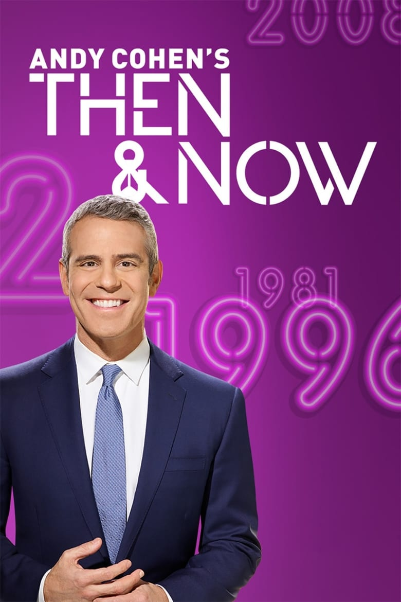 Andy Cohen's Then and Now (2017)