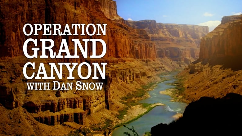Operation Grand Canyon With Dan Snow (2014)