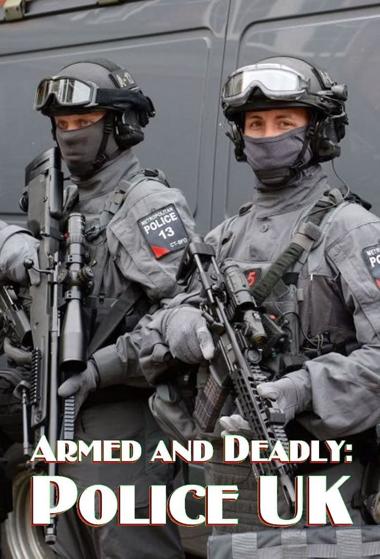 Armed and Deadly: Police UK (2018)