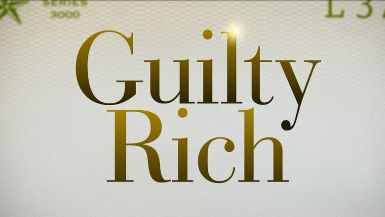 Guilty Rich (2017)