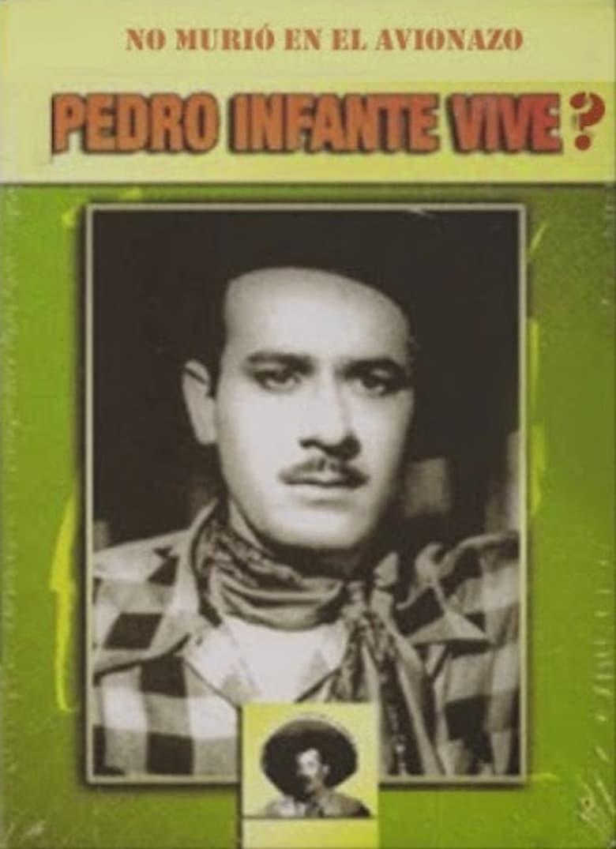 Pedro infante vive?
