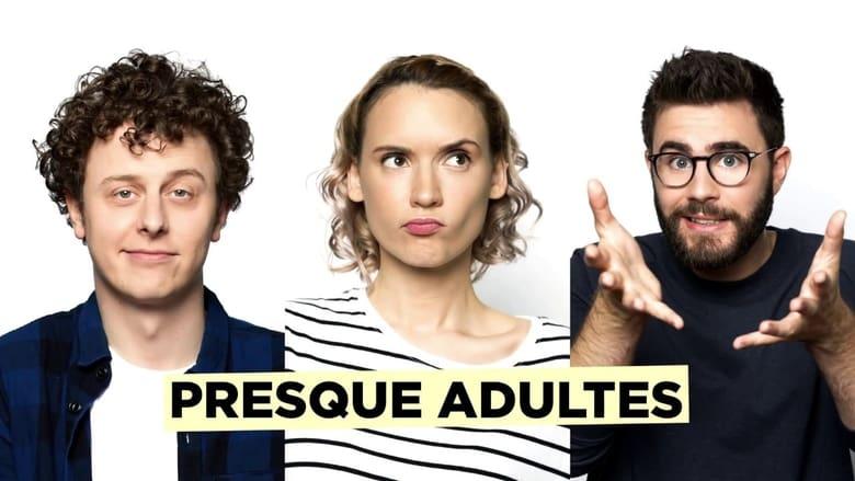 Presque adultes (2017)