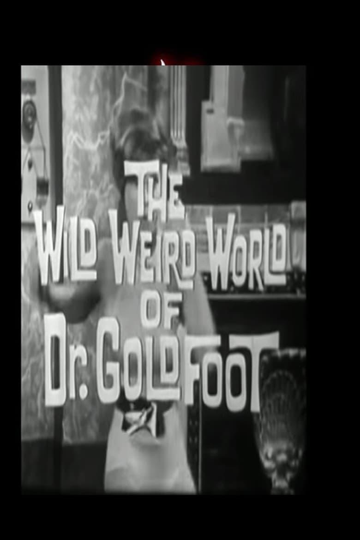 The Wild Weird World of Dr. Goldfoot