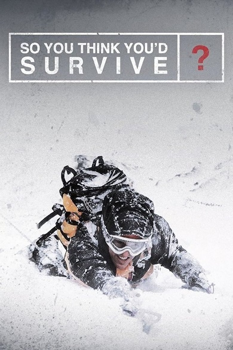 So You Think You'd Survive? (2014)
