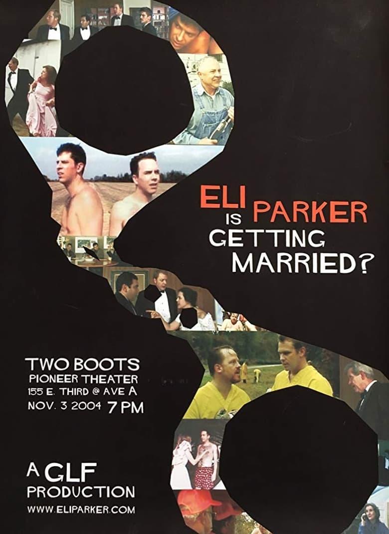 Eli Parker Is Getting Married?