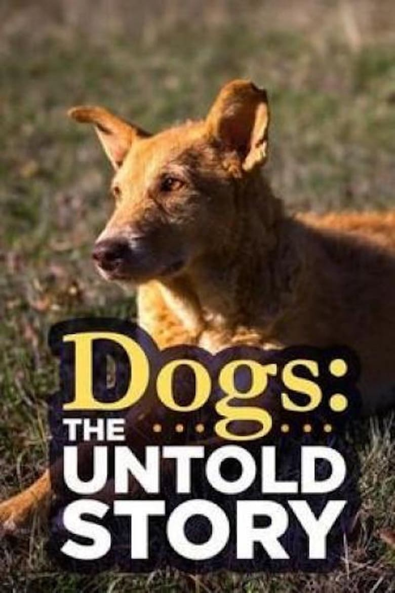 Dogs: The Untold Story (2017)