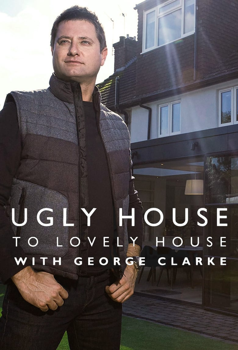 Ugly House to Lovely House with George Clarke (2016)