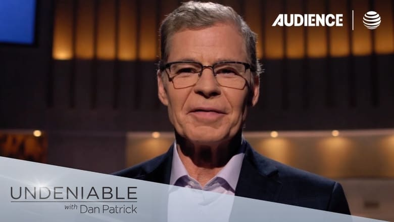 Undeniable with Dan Patrick (2015)