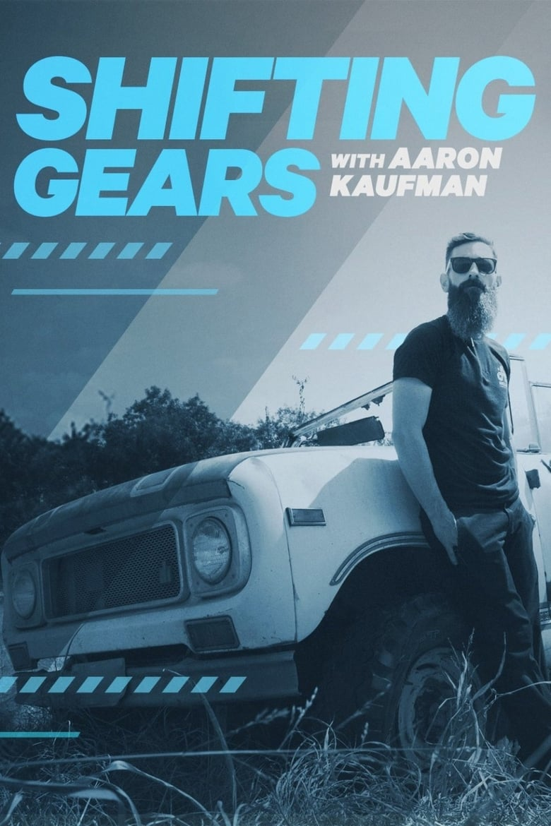 Shifting Gears with Aaron Kaufman (2018)