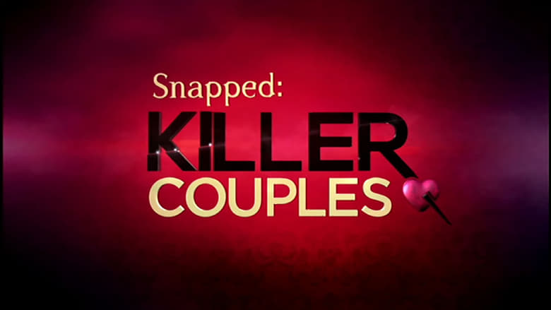 Snapped: Killer Couples (2013)