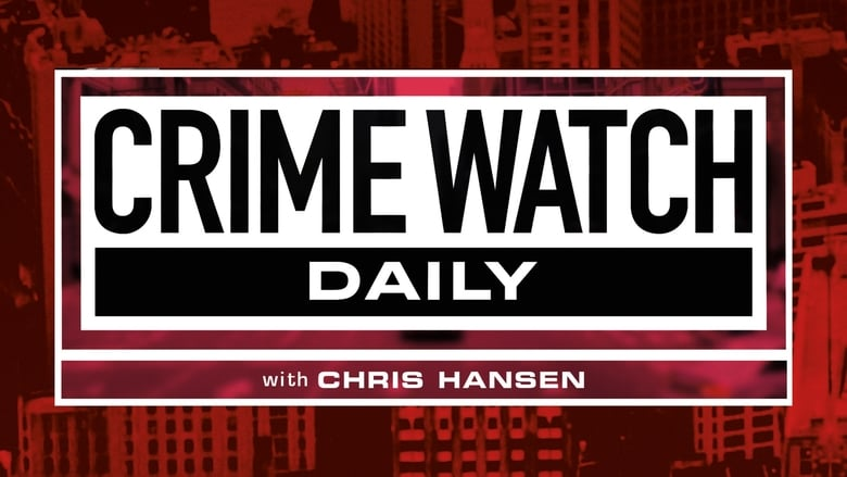 Crime Watch Daily (2015)
