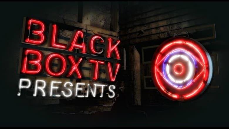 مشاهدة مسلسل BlackBoxTV Presents مترجم أون لاين بجودة عالية
