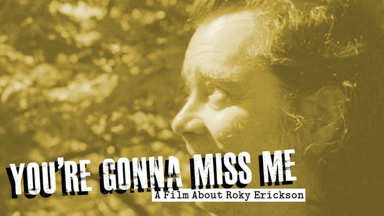 Watch You're Gonna Miss Me: A Film About Roky Erickson Putlocker Movies