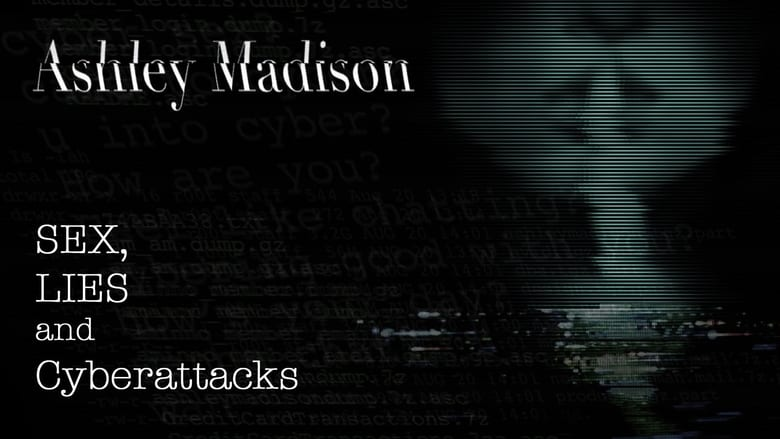 Ashley Madison: Sex, Lies and Cyber Attacks