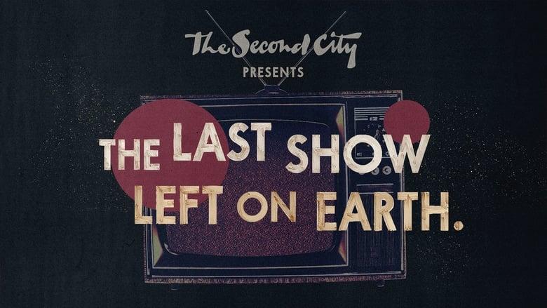 مشاهدة مسلسل The Second City Presents: The Last Show Left on Earth مترجم أون لاين بجودة عالية