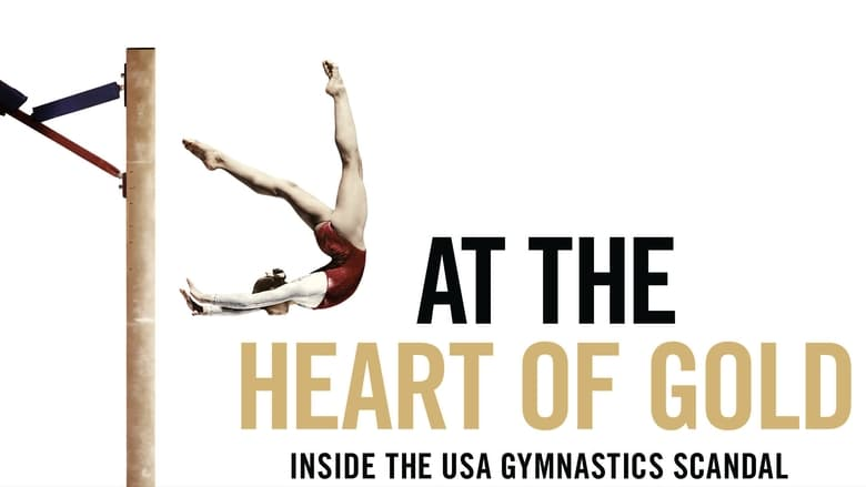 Watch At the Heart of Gold: Inside the USA Gymnastics Scandal free