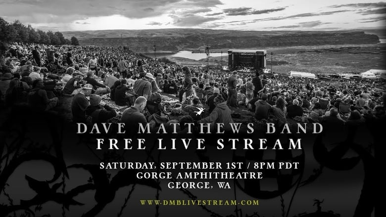 Watch Dave Matthews Band - Live from The Gorge 9/1/2018 Full Movie Online Free Solarmovie