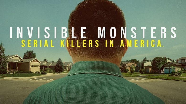 Invisible Monsters: Serial Killers in America (2021)