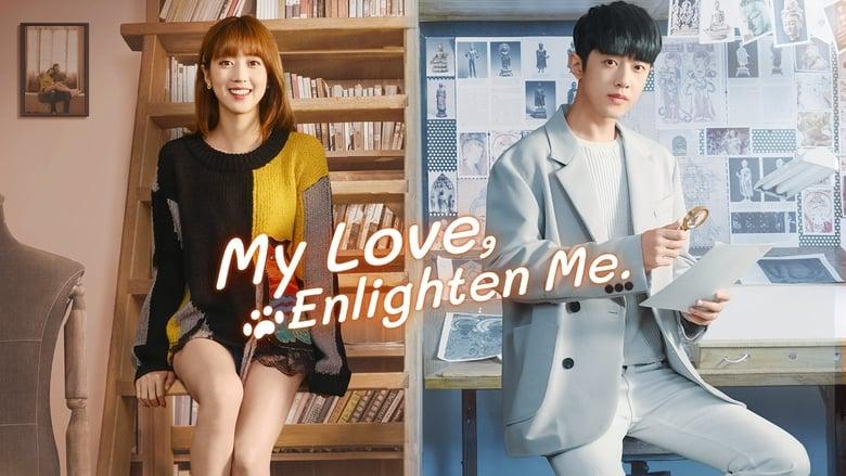 مسلسل My Love, Enlighten Me 2020 مترجم اونلاين