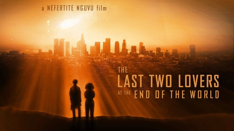 Watch The Last Two Lovers at the End of the World free