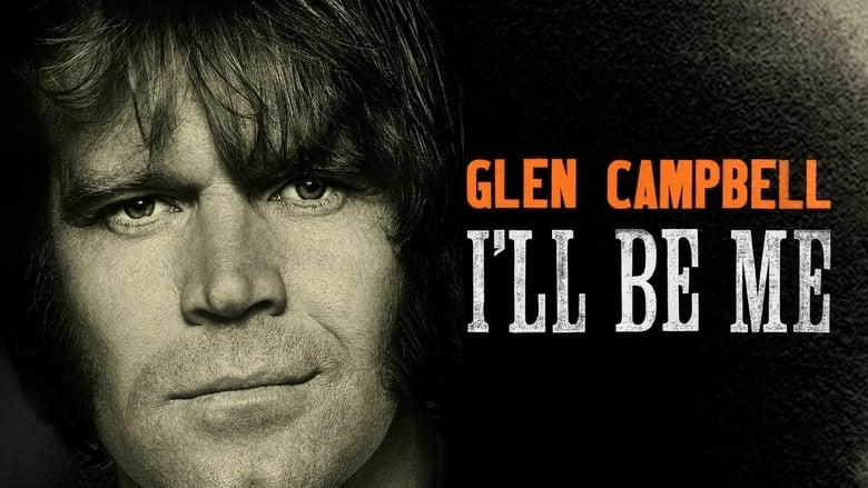 مشاهدة فيلم Glen Campbell: I'll Be Me 2014 مترجم أون لاين بجودة عالية