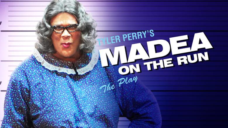 Tyler Perry's Madea on the Run – The Play