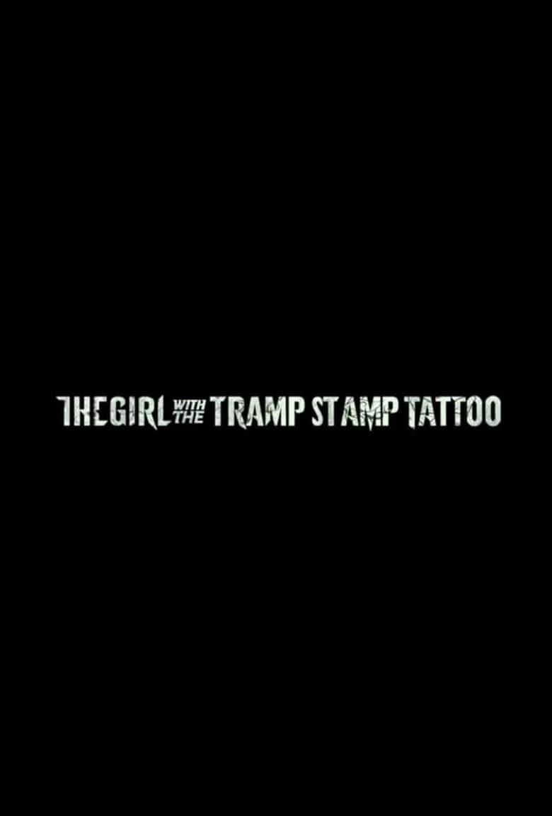 Εδώ θα δείτε το The Girl with the Tramp Stamp Tattoo: OnLine με Ελληνικούς Υπότιτλους   Tainies OnLine - Greek Subs
